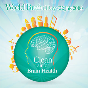 World Brain Day 2018 - Clean Air for Brain Health (WFN)